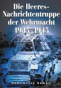 Cover-Bild zu Die Heeres-Nachrichtentruppe der Wehrmacht 1935-1945