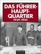Cover-Bild zu Das Führerhauptquartier 1939 - 1945