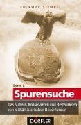 Cover-Bild zu Spurensuche Band 2: Das Sichern, Konservieren und Restaurieren von militärhistorischen Bodenfunden