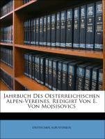 Cover-Bild zu Jahrbuch Des Oesterreichischen Alpen-Vereines, Redigirt Von E. Von Mojsisovics, 6 BAND