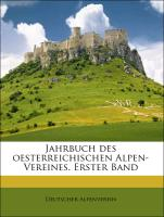 Cover-Bild zu Jahrbuch des oesterreichischen Alpen-Vereines. Erster Band