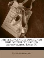 Cover-Bild zu Mitteilungen des deutschen und oesterreichischen Alpenvereins. Band IX