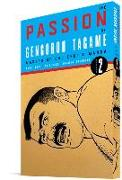 Cover-Bild zu Tagame, Gengoroh: The Passion of Gengoroh Tagame: Master of Gay Erotic Manga Vol. 2