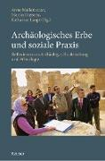 Cover-Bild zu Stohrer, Ulrike: Archäologisches Erbe und soziale Praxis (eBook)