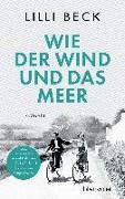 Cover-Bild zu Beck, Lilli: Wie der Wind und das Meer
