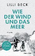 Cover-Bild zu Beck, Lilli: Wie der Wind und das Meer (eBook)