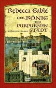 Cover-Bild zu Der König der purpurnen Stadt von Gablé, Rebecca