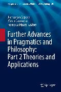 Cover-Bild zu eBook Further Advances in Pragmatics and Philosophy: Part 2 Theories and Applications