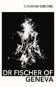Cover-Bild zu Greene, Graham: Dr Fischer Of Geneva