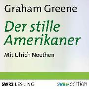 Cover-Bild zu Greene, Graham: Der stille Amerikaner (Audio Download)