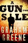 Cover-Bild zu Greene, Graham: A Gun for Sale (eBook)