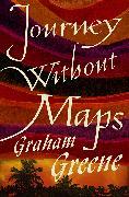 Cover-Bild zu Greene, Graham: Journey Without Maps (eBook)