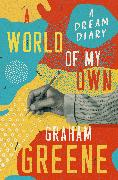 Cover-Bild zu Greene, Graham: A World of My Own (eBook)