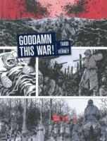 Cover-Bild zu Jacques Tardi: Goddamn This War!