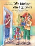 Cover-Bild zu Volmert, Julia: Wir bleiben eure Eltern!