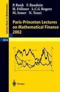 Cover-Bild zu Bank, Peter: Paris-Princeton Lectures on Mathematical Finance 2002