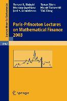 Cover-Bild zu Bielecki, Tomasz R.: Paris-Princeton Lectures on Mathematical Finance 2003