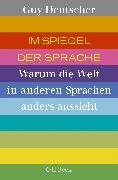 Cover-Bild zu Deutscher, Guy: Im Spiegel der Sprache