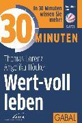 Cover-Bild zu eBook 30 Minuten Wert-voll leben