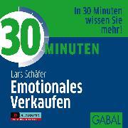 Cover-Bild zu eBook 30 Minuten Emotionales Verkaufen