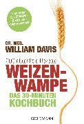 Cover-Bild zu eBook Weizenwampe - Das 30-Minuten-Kochbuch