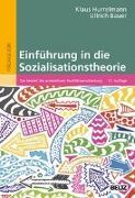 Cover-Bild zu Einführung in die Sozialisationstheorie von Hurrelmann, Klaus