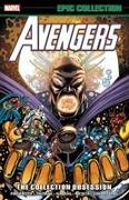 Cover-Bild zu Harras, Bob (Ausw.): Avengers Epic Collection: The Collection Obsession