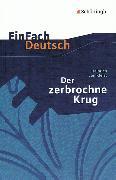 Cover-Bild zu Heinrich von Kleist: Der zerbrochne Krug von Strube, Markus