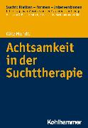 Cover-Bild zu Achtsamkeit in der Suchttherapie (eBook) von Mundle, Götz
