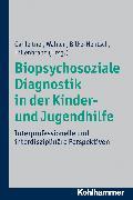 Cover-Bild zu Biopsychosoziale Diagnostik in der Kinder- und Jugendhilfe (eBook) von Gahleitner, Silke Birgitta (Hrsg.)