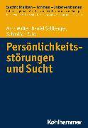 Cover-Bild zu Persönlichkeitsstörungen und Sucht (eBook) von Walter, Marc