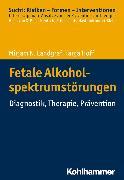 Cover-Bild zu Fetale Alkoholspektrumstörungen (eBook) von Landgraf, Mirjam N.