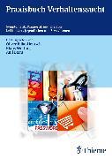 Cover-Bild zu Praxisbuch Verhaltenssucht (eBook) von Bilke-Hentsch, Oliver (Hrsg.)