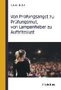 Cover-Bild zu Von Prüfungsangst zu Prüfungsmut, von Lampenfieber zu Auftrittslust (eBook) von Jacob, Cersten