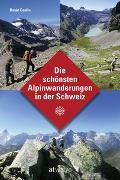 Cover-Bild zu Die schönsten Alpinwanderungen in der Schweiz von Coulin, David