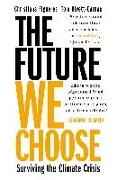 Cover-Bild zu Figueres, Christiana: The Future We Choose: Surviving the Climate Crisis