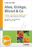 Cover-Bild zu Aloe, Ginkgo, Mistel & Co (eBook) von Hübner, Jutta