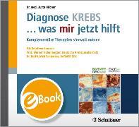 Cover-Bild zu Diagnose KREBS ... was mir jetzt hilft (eBook) von Hübner, Jutta