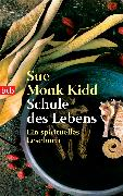 Cover-Bild zu Kidd, Sue Monk: Schule des Lebens (eBook)