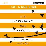 Cover-Bild zu Kidd, Sue Monk: Die Erfindung der Flügel (Audio Download)