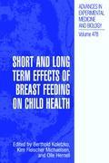 Cover-Bild zu Short and Long Term Effects of Breast Feeding on Child Health von Koletzko, Berthold (Hrsg.)