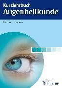 Cover-Bild zu Kurzlehrbuch Augenheilkunde (eBook) von Hahn, Gesa-Astrid