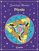 Cover-Bild zu Zauberhafte Mandalas - Pferde von Loewe Kreativ (Hrsg.)
