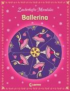 Cover-Bild zu Zauberhafte Mandalas - Ballerina von Loewe Kreativ (Hrsg.)