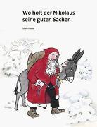 Cover-Bild zu Wo holt der Nikolaus seine guten Sachen? von Hüsler, Silvia