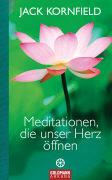 Cover-Bild zu Kornfield, Jack: Meditationen, die unser Herz öffnen