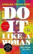 Cover-Bild zu Criado-Perez, Caroline: Do it Like a Woman