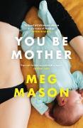 Cover-Bild zu Mason Meg, Mason Meg: You Be Mother (eBook)