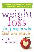 Cover-Bild zu Weight Loss for People Who Feel Too Much (eBook) von Baron-Reid, Colette