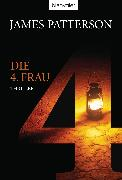 Cover-Bild zu Patterson, James: Die 4. Frau (eBook)